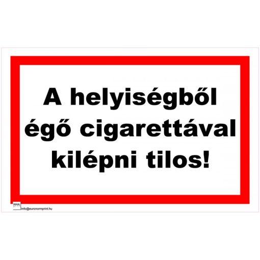 A helyiségből égő cigarettával kilépni tilos!