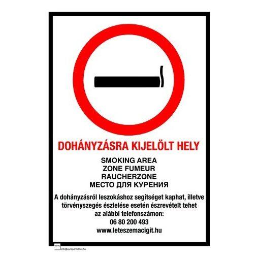 Dohányzásra kijelölt hely, 4 nyelvű, ANTSZ és Korm. rendelet alapján