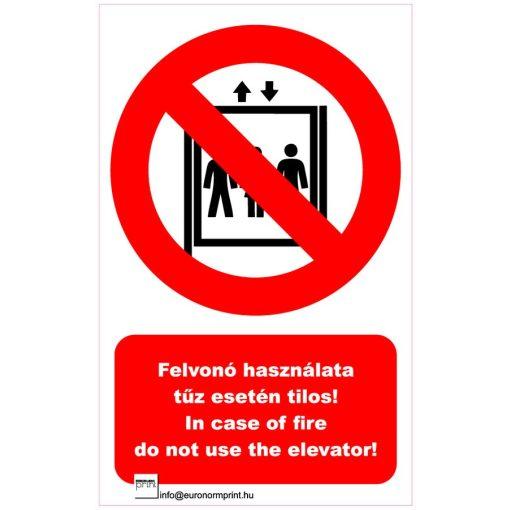 Felvonó használata tűz estén tilos