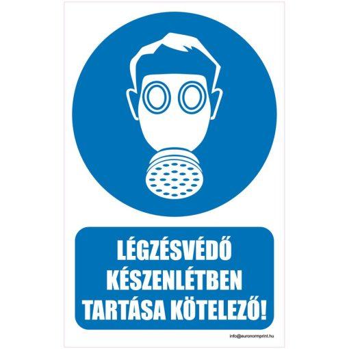 Légzésvédő készenlétben tartása kötelező!