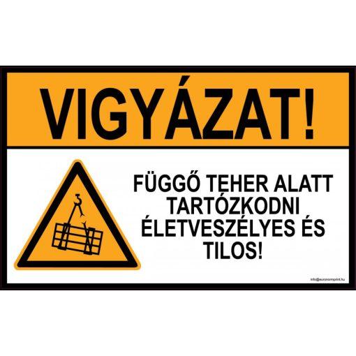 Vigyázat! Függő teher alatt tartózkodni életveszélyes és tilos!